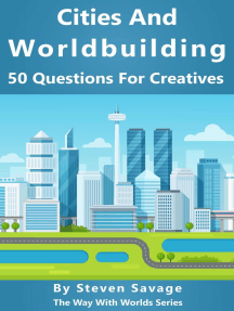 Cities And Worldbuilding: 50 Questions For Creatives: Way With Worlds, #11