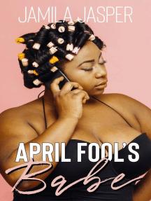 April Fool's Babe: BWWM Holiday Romance Series, #3