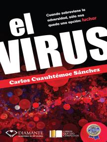 El Virus: Cuando sobreviene la adversidad, sólo nos queda una opción: luchar