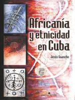 Africanía y etnicidad en Cuba