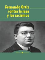 Fernando Ortíz contra la raza y los racismos