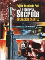 La guerra secreta. Operación ZR/Rifle