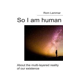 So I Am human