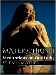 Mater Christi: Meditations on Our Lady