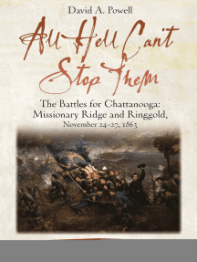 All Hell Can't Stop Them: The Battles for Chattanooga—Missionary Ridge and Ringgold, November 24-27, 1863