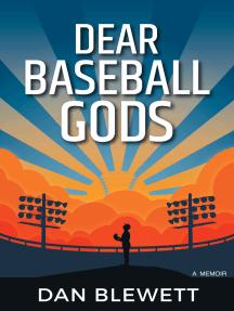 Dear Baseball Gods: A Memoir
