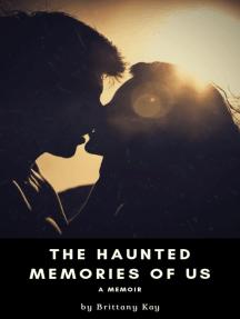 The Haunted Memories of Us