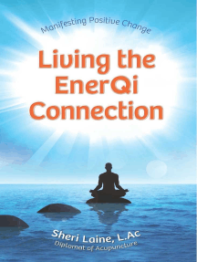 Living the EnerQi Connection: Demystifying Acupuncture