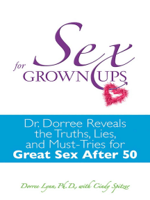 Sex for Grownups: Dr. Dorree Reveals the Truths, Lies, and Must-Tries for Great Sex After 50