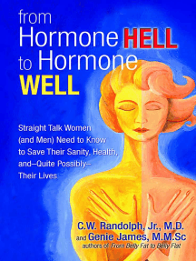 From Hormone Hell to Hormone Well: Straight Talk Women (and Men) Need to Know to Save Their Sanity, Health, and—Quite Possibly—Their Lives
