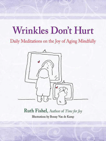 Wrinkles Don't Hurt: The Joy of Aging Mindfully
