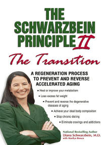 """The Schwarzbein Principle II, """"Transition"""": A Regeneration Program to Prevent and Reverse Accelerated Aging"""