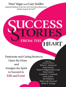Success Stories from the Heart: Passionate and Caring Stories to Open the Heart and Energize the Spirit to Succeed in Life and Love