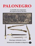 Palonegro La batalla más sangrienta de la guerra de los mil días