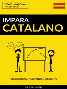 Impara il Catalano: Velocemente / Facilmente / Efficiente: 2000 Vocaboli Chiave