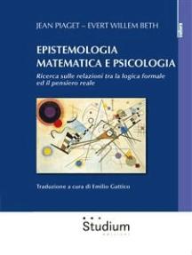 Epistemologia matematica e psicologia: Ricerca sulle relazioni tra la logica formale e il pensiero reale