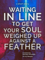 Waiting in Line to Get Your Soul Weighed Up Against a Feather