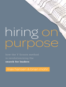 Hiring On Purpose: How the Y Scouts Method Is Revolutionizing the Search for Leaders