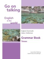 Go on talking English in the world - Englisch Grammatik - Zeiten / Zeitformen