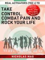 Real Activators (782 +) to Take Control, Combat Pain and Rock Your Life