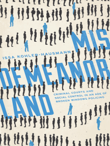 Misdemeanorland: Criminal Courts and Social Control in an Age of Broken Windows Policing