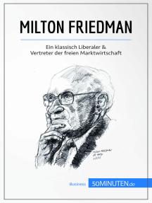 Milton Friedman: Ein klassisch Liberaler & Vertreter der freien Marktwirtschaft