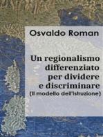 Un regionalismo differenziato per dividere e discriminare