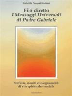 Filo diretto - I messaggi universali di Padre Gabriele M. Berardi