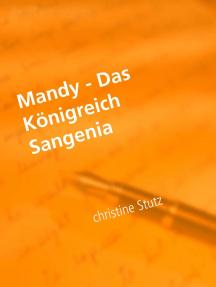 Mandy - Das Königreich Sangenia: ein modernes Märchen