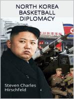 North Korea Basketball Diplomacy