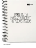 Learn How to Increase Productivity for Procrastinators