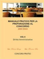 Manuale Pratico per la preparazione al concorso 2004 DSGA Vol. II Diritto Amministrativo