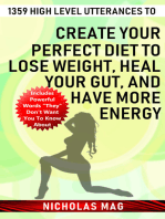 1359 High Level Utterances to Create Your Perfect Diet to Lose Weight, Heal Your Gut, and Have More Energy