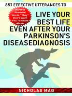 857 Effective Utterances to Live Your Best Life Even after Your Parkinson's Disease Diagnosis