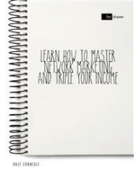 Learn How to Master Network Marketing and Triple Your Income