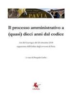 Il processo amministrativo a (quasi) dieci anni dal codice