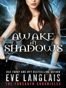 Awake in Shadows: The Forsaken Chronicles, #2
