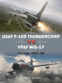 USAF F-105 Thunderchief vs VPAF MiG-17: Vietnam 1965–68