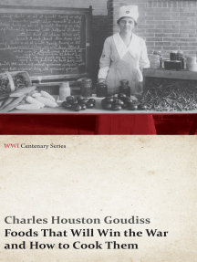 Foods That Will Win the War and How to Cook Them (WWI Centenary Series)