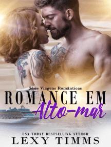 Romance em Alto-mar: Série Viagens Românticas, #3