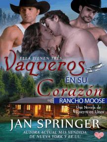 Vaqueros en su Corazón ~ Rancho Moose: Vaqueros en línea, #4