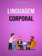 Linguagem Corporal: Dominando A Arte Da Comunicação Não-verbal