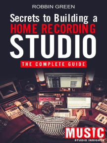 Secrets to Building a Home Recording Studio: The Complete Guide