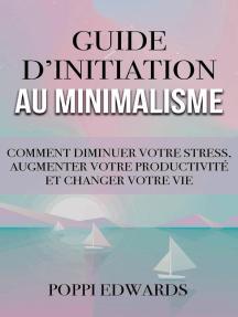Guide d'initiation au minimalisme
