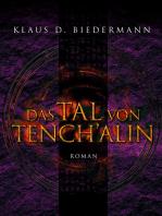 Das Tal von Tench´alin: Band 1 einer Trilogie