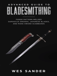 Bladesmithing: Advanced Guide to Bladesmithing: Forge Pattern Welded Damascus Swords, Japanese Blades, and Make Sword Scabbards: Knife Making Mastery, #3