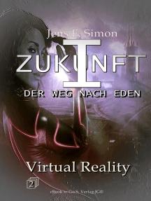 Virtual Reality (ZUKUNFT I 2): Der Weg nach Eden