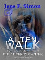 Die Außerirdischen (ALienWalk 4)