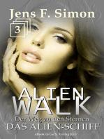 Das Alien-Schiff (ALienWalk 3)