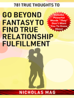 781 True Thoughts to Go Beyond Fantasy to Find True Relationship Fulfillment